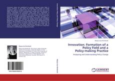 Capa do livro de Innovation: Formation of a  Policy Field and a  Policy-making Practice