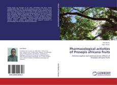 Couverture de Pharmacological activities of Prosopis africana fruits