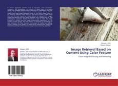Capa do livro de Image Retrieval Based on Content Using Color Feature