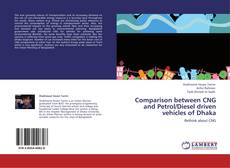Bookcover of Comparison between CNG and Petrol/Diesel driven vehicles of Dhaka