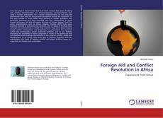 Bookcover of Foreign Aid and Conflict Resolution in Africa