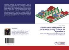 Copertina di Supercenter acceptance or resistance: Using culture as a predictor