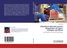 Fibroblast-derived matrix: Regulation of type I collagen synthesis kitap kapağı