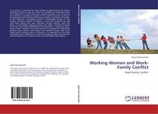 Bookcover of Working Women and Work-Family Conflict