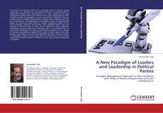 Buchcover von A New Paradigm of Leaders and Leadership in Political Parties