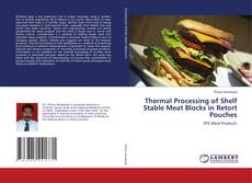 Thermal Processing of Shelf Stable Meat Blocks in Retort Pouches的封面