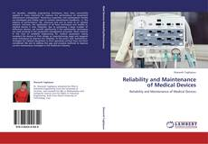 Reliability and Maintenance of Medical Devices的封面