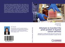 Capa do livro de Attempts to transfect the prion protein in human cancer cell lines