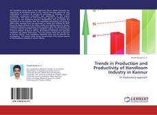 Bookcover of Trends in Production and Productivity of Handloom Industry in Kannur