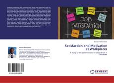 Bookcover of Satisfaction and Motivation at Workplaces
