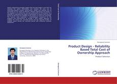 Product Design - Reliability Based Total Cost of Ownership Approach kitap kapağı