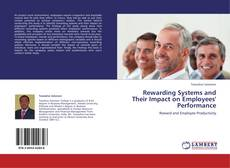 Bookcover of Rewarding Systems and Their Impact on Employees' Performance