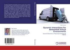 Bookcover of Dynamic Interactions for Networked Virtual Environments