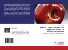 Portada del libro de School Lunch Choices and the potential link to Childhood Obesity
