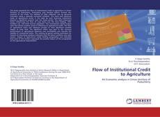 Portada del libro de Flow of Institutional Credit to Agriculture