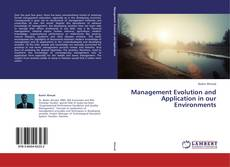 Bookcover of Management Evolution and Application in our Environments