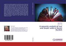Bookcover of A semantic analysis of 'cut' and 'break' verbs in Sorani Kurdish