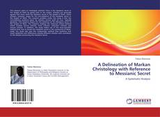 Couverture de A Delineation of Markan Christology with Reference to Messianic Secret