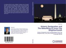 Bookcover of Historic Designation and The Rebuilding of Inner City Neighborhoods