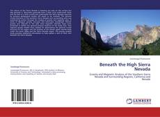 Bookcover of Beneath the High Sierra Nevada