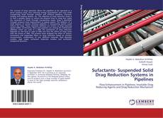 Bookcover of Sufactants- Suspended Solid Drag Reduction Systems in Pipelines
