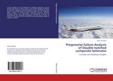 Borítókép a  Progressive Failure Analysis of Double-notched composite laminates - hoz