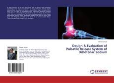 Bookcover of Design & Evaluation of Pulsatile Release System of Diclofenac Sodium