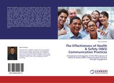Bookcover of The Effectiveness of Health & Safety (H&S) Communication Practices