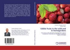Capa do livro de Edible fruits in the wild and in homegardens