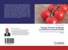 Bookcover of Raising Tomato Seedlings on Different Growth Media