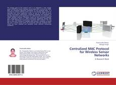 Обложка Centralized MAC Protocol for Wireless Sensor Networks