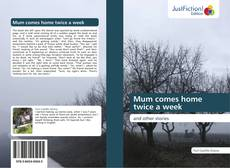 Buchcover von Mum comes home twice a week