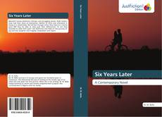 Bookcover of Six Years Later