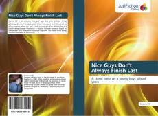 Bookcover of Nice Guys Don't Always Finish Last