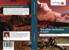 Couverture de The other world-does it exist?
