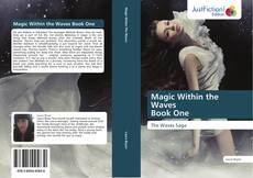 Bookcover of Magic Within the Waves  Book One
