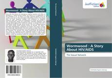 Bookcover of Wormwood : A Story About HIV/AIDS