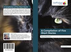 Bookcover of A Compilation of Five Short Stories