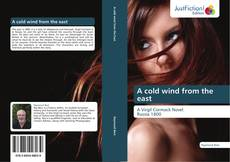 Bookcover of A cold wind from the east