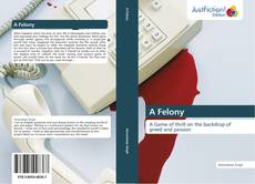 Bookcover of A Felony