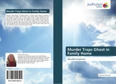 Buchcover von Murder Traps Ghost in Family Home