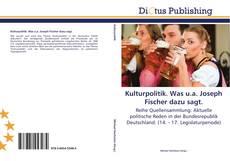 Buchcover von Kulturpolitik. Was u.a. Joseph Fischer dazu sagt.