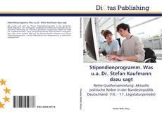 Stipendienprogramm. Was u.a. Dr. Stefan Kaufmann dazu sagt的封面