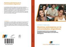 Bookcover of Alumnos extranjeros en la universidades argentinas