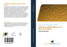 Bookcover of Literatura Neolatina en el Río de la Plata
