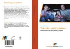 Bookcover of Televisión y vida cotidiana