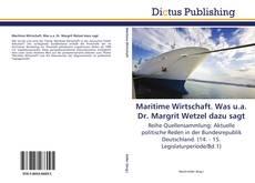 Maritime Wirtschaft. Was u.a. Dr. Margrit Wetzel dazu sagt kitap kapağı