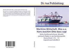 Maritime Wirtschaft. Was u.a. Hans-Joachim Otto dazu sagt kitap kapağı