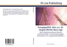 Borítókép a  Energiepolitik. Was u.a. Dr. Angela Merkel dazu sagt - hoz