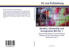 Couverture de Borders, Citizenship and Immigration Bill Vol. 1